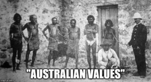 AUSTRALIAN VALUES ABORIGINALS IN CHAINS