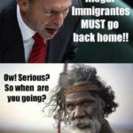 Tony Abbott Aboriginal meme all immigrants must go home david gulpilil